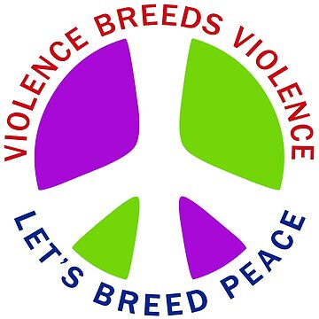 Violence Breeds Violence, Lets Breed Peace by dgpaul