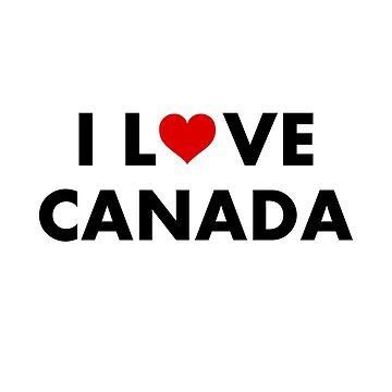 I Heart Canada I Love Canada Modern Text Light-Color by TinyStarCanada