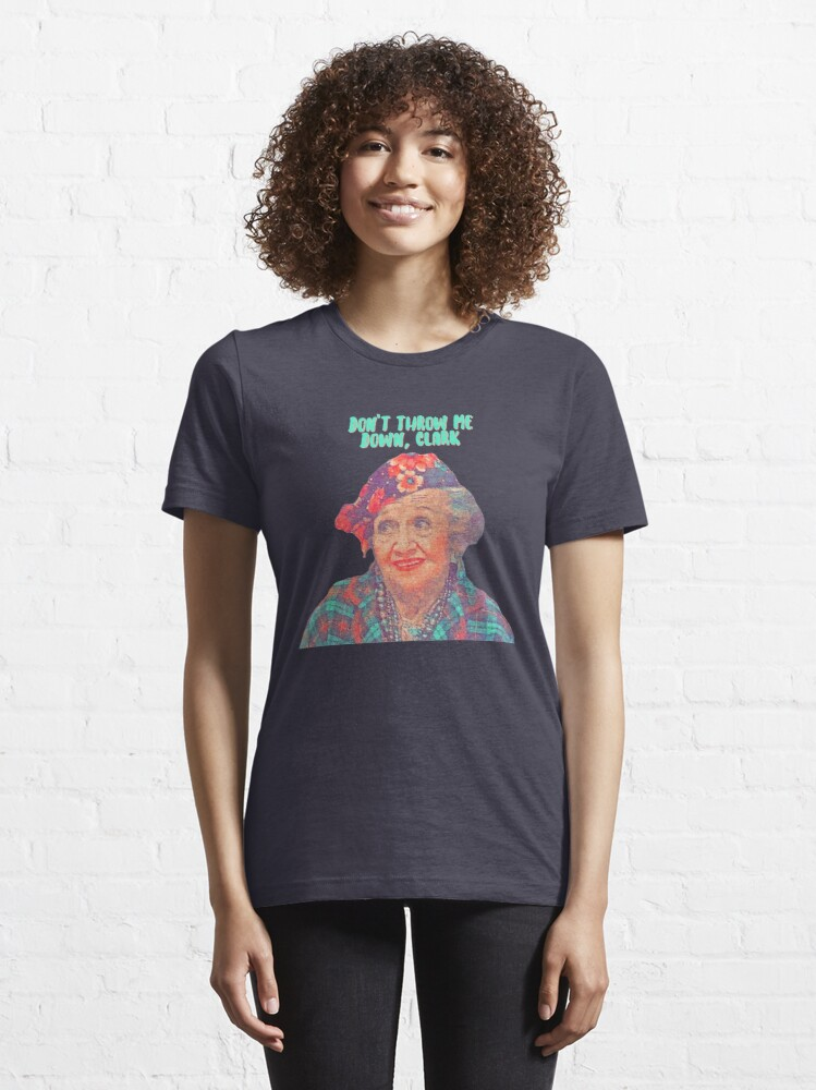 Alternate view of Aunt Bethany - Don't Throw Me Down Clark - Christmas Vacation  Essential T-Shirt