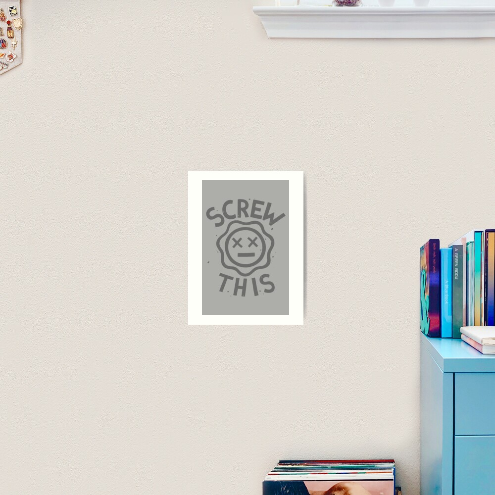 SCREW THIS INC Art Print
