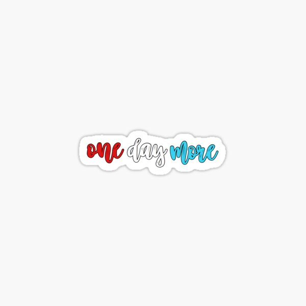 one day more Sticker