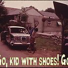 Go, Kid With Shoes! Go! by tommytidalwave