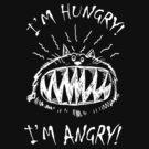 I'm hungry I'm angry by Carlos Casamayor