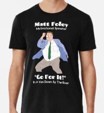 Matt Foley Motivational Speaker Premium T-Shirt