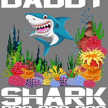 Cute daddy Shark Doo Doo Doo Tee Shirt -The shark family apparel  by mirabhd