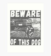 Beware Of This Dog Kunstdruck