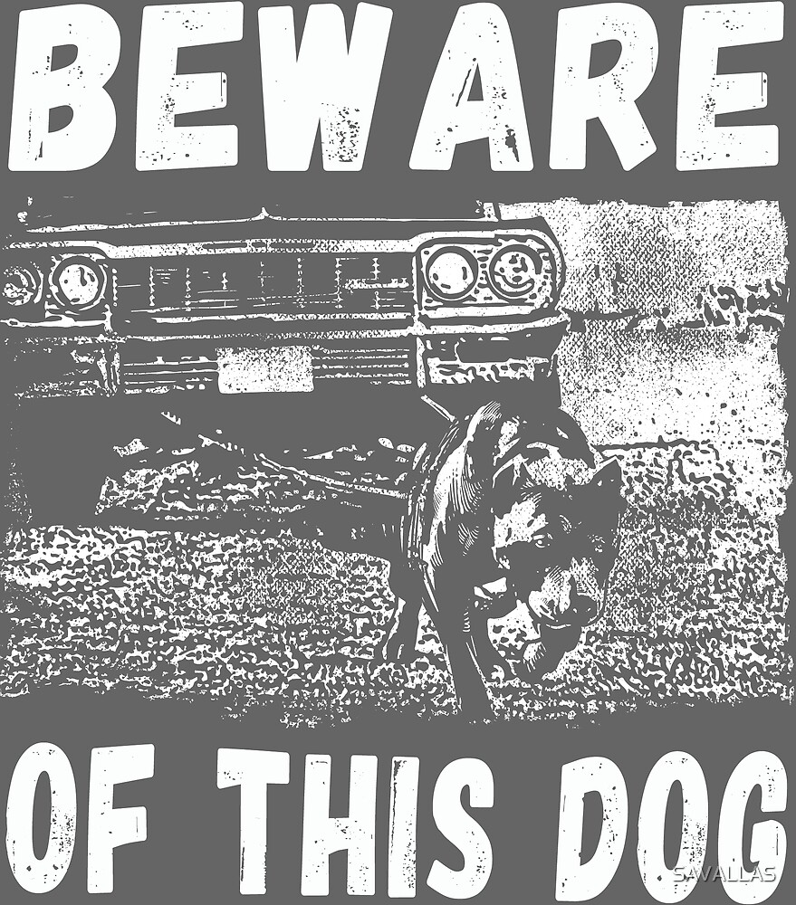 Beware Of This Dog von SAVALLAS