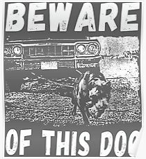 Beware Of This Dog Poster
