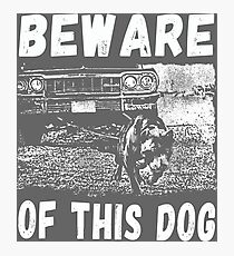Beware Of This Dog Fotodruck