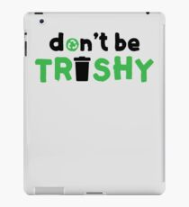 Cool Don't Be Trashy Recycling Art iPad Case/Skin