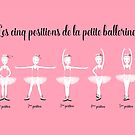 « Les 5 positions de la petite ballerine » par Aurélie DEVE