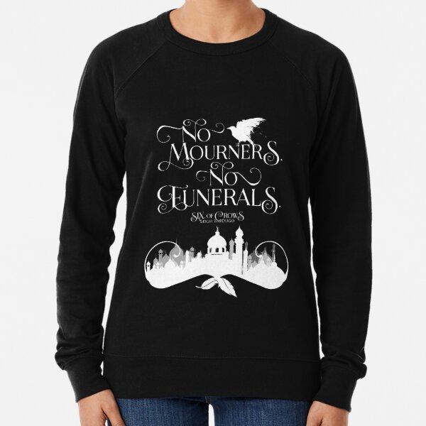 Six of Crows, No Mourners No Funerals, Kaz Brekker Lightweight Sweatshirt