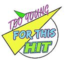 Too Young For This Hit - The Logo by Tyler Thornton