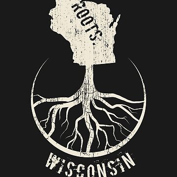 Vintage Wisconsin Roots State - Proud Homeland - Born And Raised In Wisconsin by RaveRebel