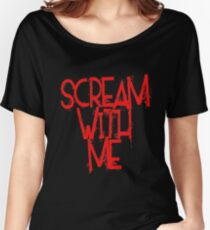 Scream With Me Women's Relaxed Fit T-Shirt