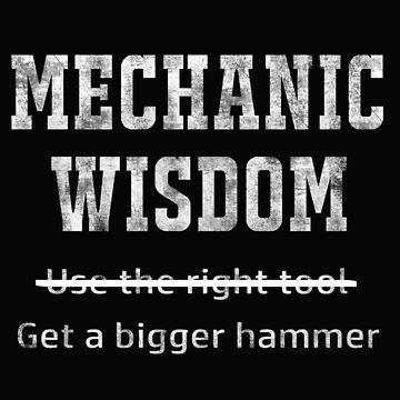 Funny Mechanic Wisdom by JDOK