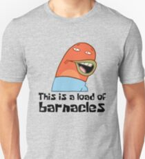 This Is A Load Of Barnacles Unisex T-Shirt