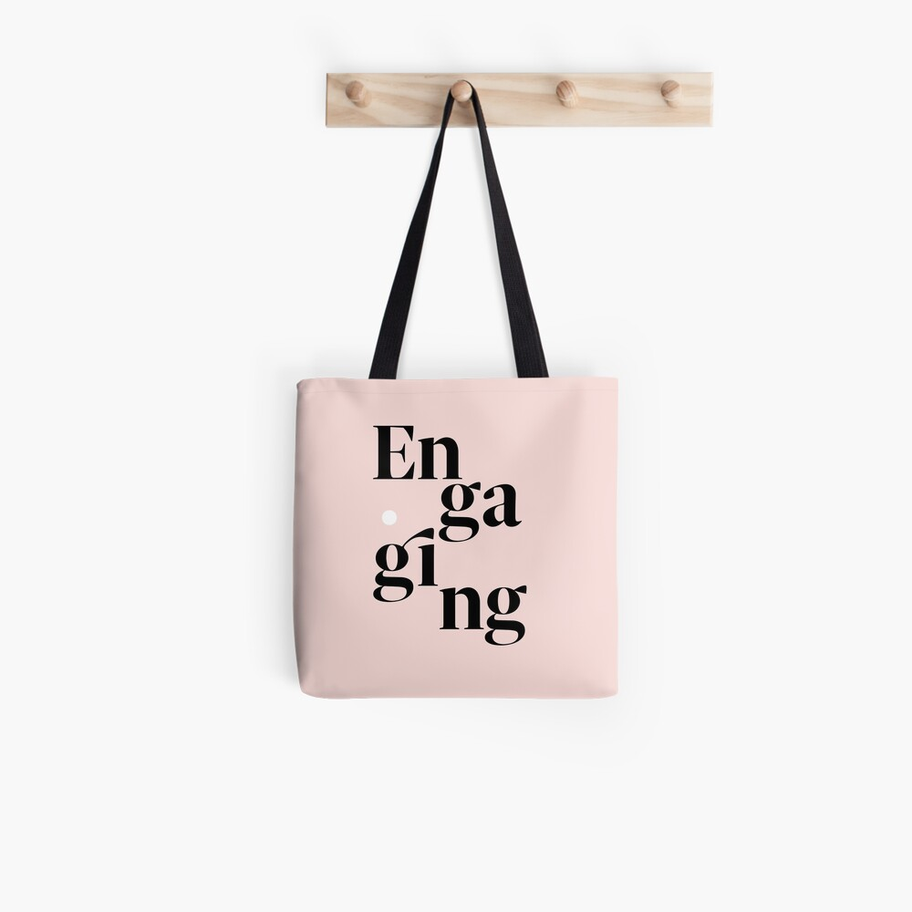 be engaging Tote Bag