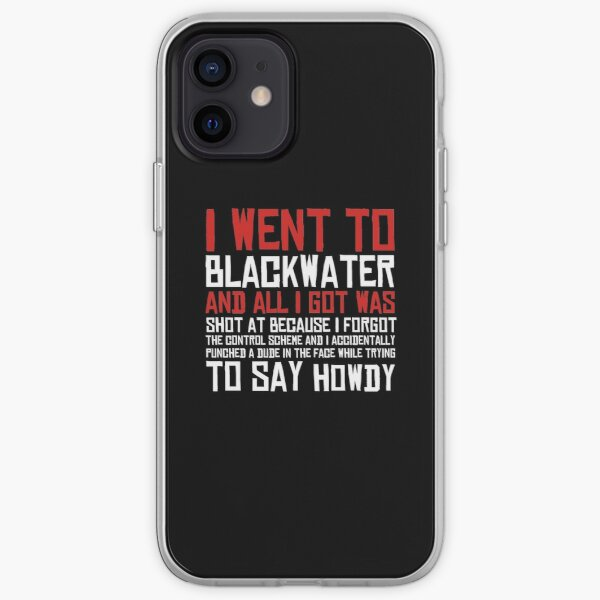 I Went To Blackwater iPhone Soft Case