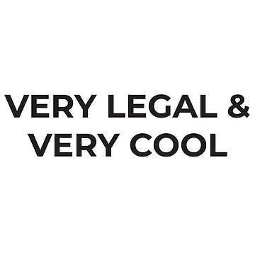 Very Legal & Very Cool by DankSpaghetti