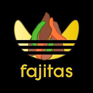 Fajitas - Adidas parody by lurchmerch