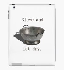 Sieve and let dry. iPad Case/Skin