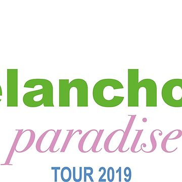 I WAS A PART OF THE MELANCHOLIC PARADISE TOUR 2019 by eileendiaries