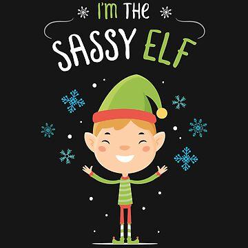 I'm the Sassy Elf by zoljo