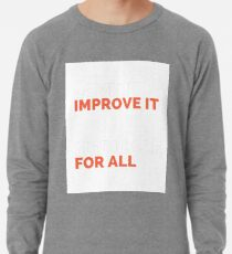love it improve it medicare for all Lightweight Sweatshirt
