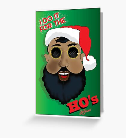 I Do it For the HO's Greeting Card