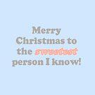 Merry Christmas Sweet Person by KawaiiNMore
