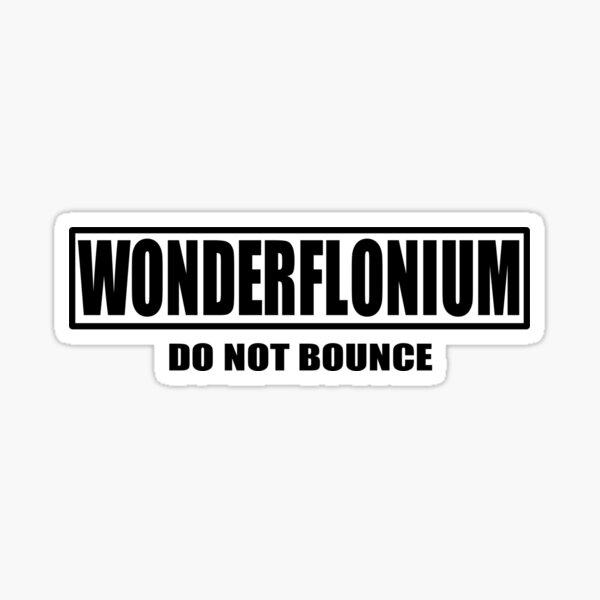 Dr. Horrible's Sing-Along Blog - Wonderflonium do not bounce Sticker