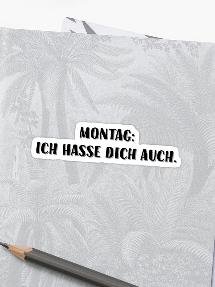 Lunes También Te Odio Cita Divertida En Alemán Frase Para Los Días De Mal Humor Amigos Y Familiares Pegatina