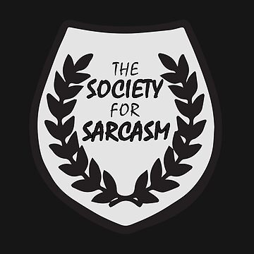 The Society for Sarcasm by -monkey-
