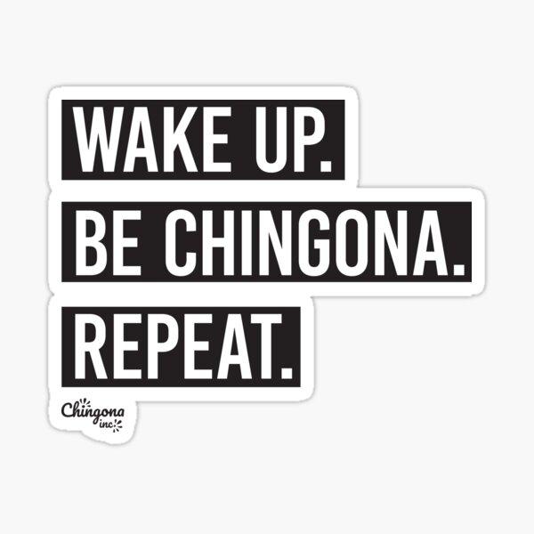 Wake Up Be Chingona Repeat Sticker
