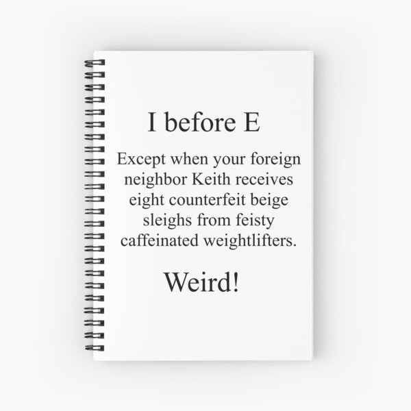 I Before E Spiral Notebook
