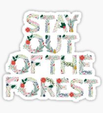 Stay Out of the Forest Floral Sticker