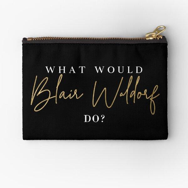 What Would Blair Waldorf Do? Gossip Girl Inspiration Zipper Pouch