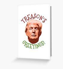 Treason's Greetings Greeting Card