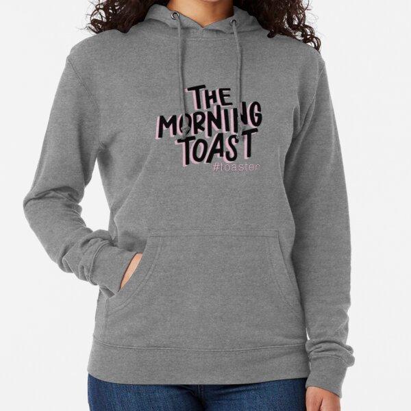 The Morning Toast Lightweight Hoodie