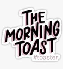 The Morning Toast Sticker