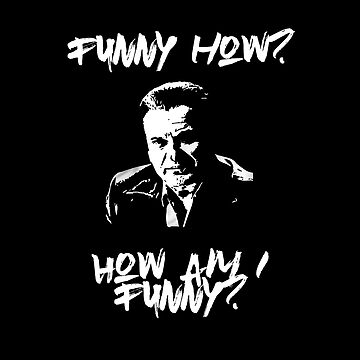 Funny How? How Am I Funny?  by Mark5ky
