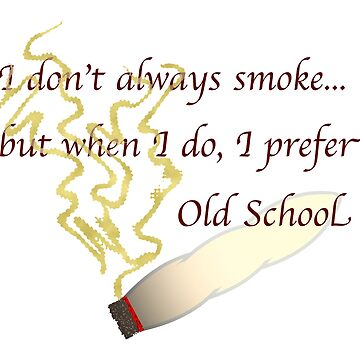 Old School Smoke by Tucoshoppe