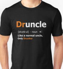 Druncle Like a Normal Uncle Only Drunker Funny Uncle DefinitionT-Shirt Unisex T-Shirt