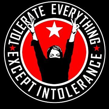 TOLERATE EVERYTHING - EXCEPT INTOLERANCE  by Calgacus