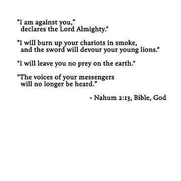 "Nahum 2:13 ""I am against you."" by BWoods37"