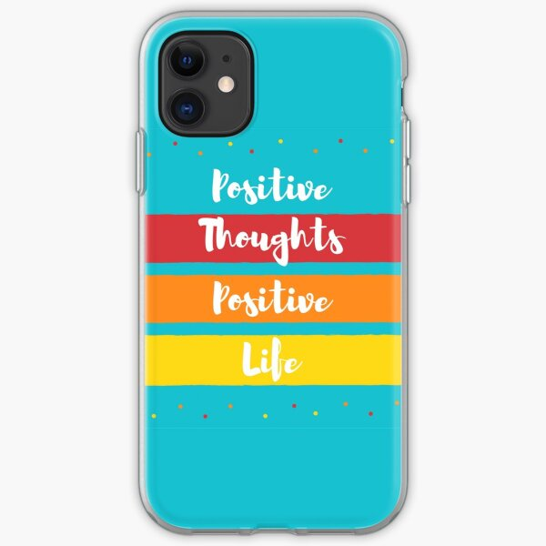 Positive Thoughts. Positive Life iPhone Soft Case