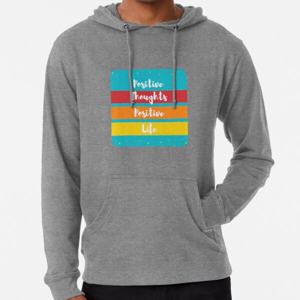 Positive Thoughts. Positive Life Lightweight Hoodie