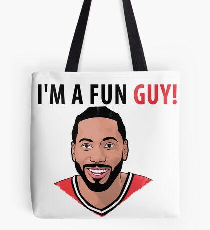 I'm a fun guy! [Kawhi Edition] Tote Bag