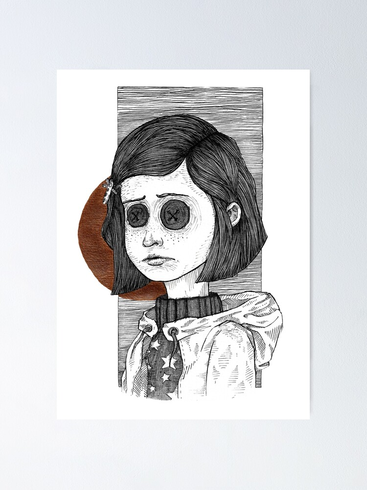 Coraline With Button Eyes Poster By Martasketches Redbubble